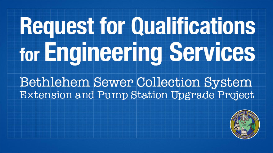 Request for Qualifications for Engineering Services – Bethlehem Sewer Collection System Extension and Pump Station Upgrade Project